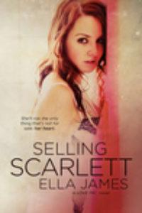 Selling Scarlett by Ella James