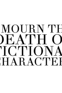 The Death Of My Favorite Character