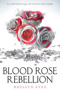 Feature Friday: Blood Rose Rebellion