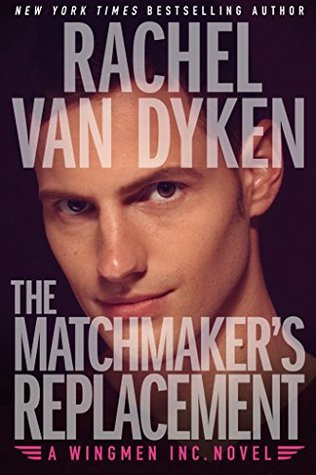 The Matchmaker's Replacement by Rachel VanDyken